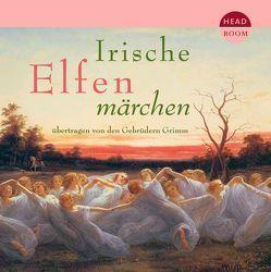 Irische Elfenmärchen von Brüder Grimm