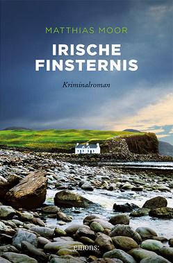Irische Finsternis von Moor,  Matthias