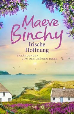 Irische Hoffnung von Binchy,  Maeve, Schönberger,  Gabriela