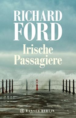 Irische Passagiere von Ford,  Richard, Heibert,  Frank