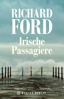 Irische Passagiere von Ford,  Richard, Heibert,  Frank