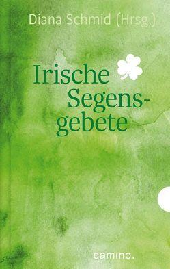 Irische Segensgebete von Schmid,  Diana