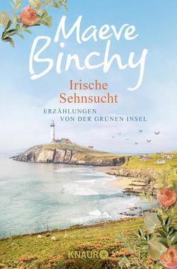Irische Sehnsucht von Binchy,  Maeve, Schönberger,  Gabriela