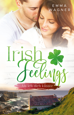 Irish feelings von Wagner,  Emma