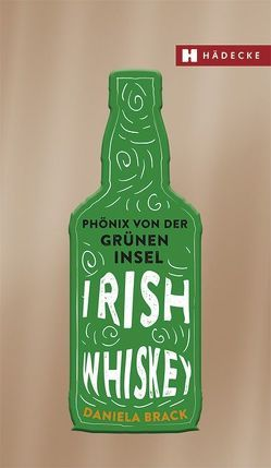 Irish Whiskey von Brack,  Daniela