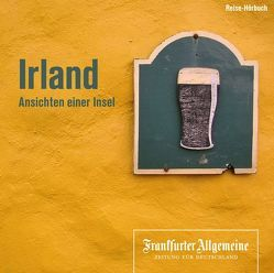 Irland von Frankfurter Allgemeine Archiv, Kästle,  Markus, Kienemann-Zaradic,  Uta, Pessler,  Olaf, Trötscher,  Hans Peter