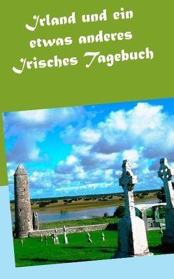 Irland und ein etwas anderes Irisches Tagebuch von Pein,  Wolfgang
