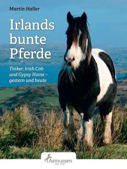 Irlands bunte Pferde von Haller,  Martin