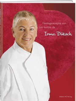 Irma Dütsch, Festtagsrezepte/Les festins von Dütsch,  Irma, Weber AG Verlag,  Gwatt