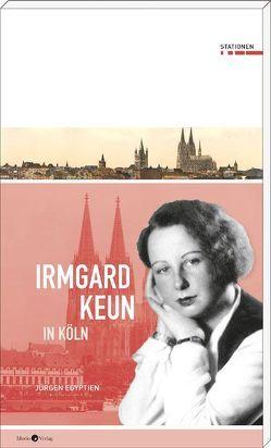 Irmgard Keun in Köln von Egyptien,  Jürgen