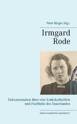 Irmgard Rode (1911-1989) von Bürger,  Peter