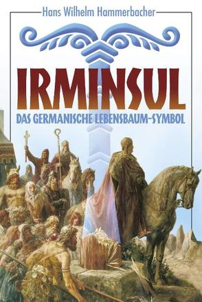 Irminsul von Hammerbacher,  Hans W