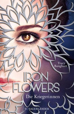 Iron Flowers – Die Kriegerinnen von Banghart,  Tracy