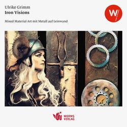 Iron Visions von Grimm,  Ulrike