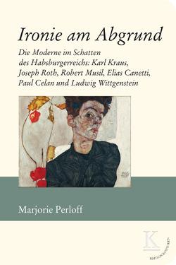 Ironie am Abgrund von Marjorie,  Perloff