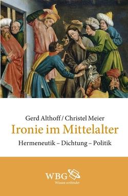 Ironie im Mittelalter von Althoff,  Gerd, Meier,  Christel