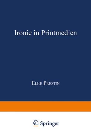 Ironie in Printmedien von Prestin,  Elke