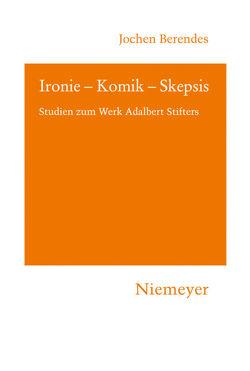 Ironie – Komik – Skepsis von Berendes,  Jochen