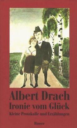 Ironie vom Glück von Drach,  Albert