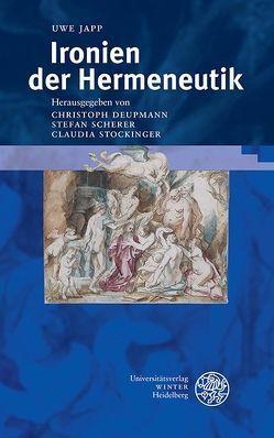 Ironien der Hermeneutik von Deupmann,  Christoph, Japp,  Uwe, Scherer,  Stefan, Stockinger,  Claudia