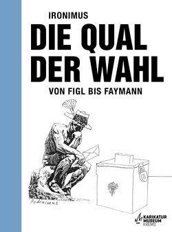 Ironimus. Die Qual der Wahl von Gusenbauer,  Gottfried, Scheidl,  Hans Werner