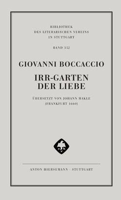 Irr-Garten der Liebe von Boccaccio,  Giovanni, Maier,  Emma Louise, Makle,  Johann