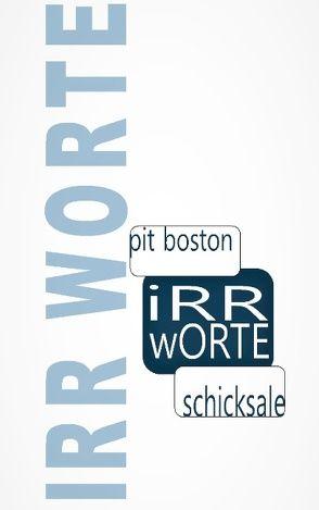 Irr – Worte von Boston,  Pit