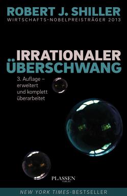 Irrationaler Überschwang von Neumüller,  Egbert, Shiller,  Robert J.