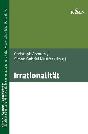 Irrationalität von Asmuth,  Christoph, Neuffer,  Simon Gabriel