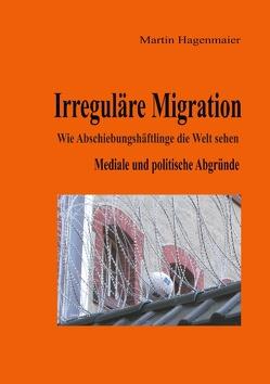 Irreguläre Migration von Hagenmaier,  Martin