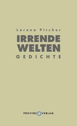 Irrende Welten von Pircher,  Lorena
