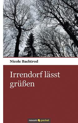 Irrendorf lässt grüßen von Bock,  Nicole