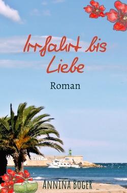 Irrfahrt bis Liebe von Boger,  Annina, Gerber Germany,  SchreibARTelier