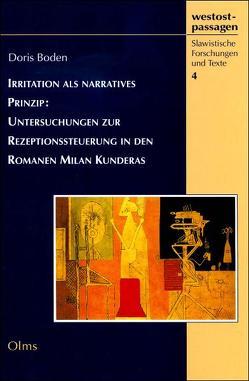 Irritation als narratives Prinzip: Untersuchungen zur Rezeptionssteuerung in den Romanen Milan Kunderas von Boden,  Doris