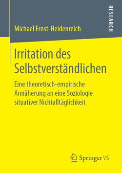 Irritation des Selbstverständlichen von Ernst-Heidenreich,  Michael
