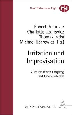 Irritation und Improvisation von Gugutzer,  Robert, Latka,  Thomas, Uzarewicz,  Charlotte, Uzarewicz,  Michael