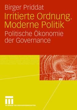 Irritierte Ordnung. Moderne Politik von Priddat,  Birger P.