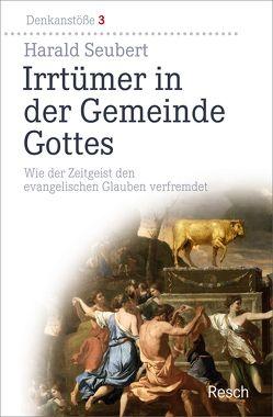 Irrtümer in der Gemeinde Gottes von Seubert,  Harald
