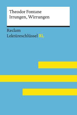 Irrungen, Wirrungen von Theodor Fontane: Lektüreschlüssel mit Inhaltsangabe, Interpretation, Prüfungsaufgaben mit Lösungen, Lernglossar. (Reclam Lektüreschlüssel XL) von Ladenthin,  Volker, Leis,  Mario