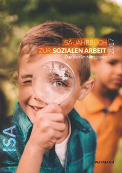 ISA-Jahrbuch zur Sozialen Arbeit 2017 von Institut für soziale Arbeit e.V.