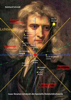 Isaac Newton entdeckt die Spezielle Relativitätstheorie von Schmidt,  Dr. Reinhard