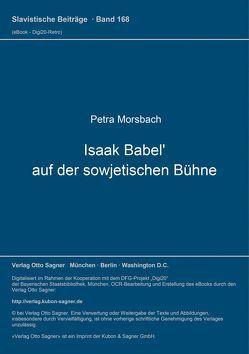 Isaak Babel' auf der sowjetischen Bühne von Morsbach,  Petra