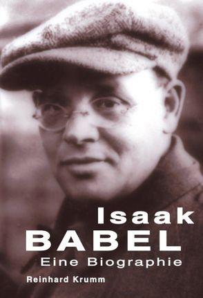 Isaak Babel – Eine Biographie von Krumm,  Reinhard