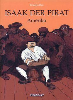 Isaak der Pirat 1 – Amerika von Blain,  Christophe, Wilksen,  Kai