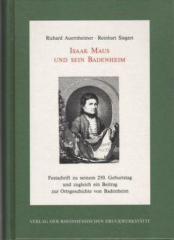 Isaak Maus und sein Badenheim von Auernheimer,  Richard, Siegert,  Reinhard