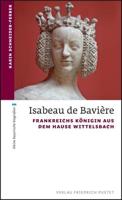 Isabeau de Bavière von Schneider-Ferber,  Karin