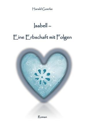 Isabell – Eine Erbschaft mit Folgen von Goerke,  Harald