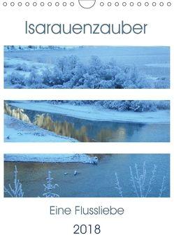 Isarauenzauber – Eine Flussliebe (Wandkalender 2018 DIN A4 hoch) von Schimmack,  Michaela