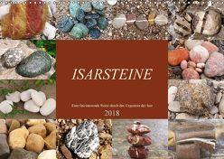 Isarsteine – Eine faszinierende Reise durch das Urgestein der Isar (Wandkalender 2018 DIN A3 quer) von Schimmack,  Michaela