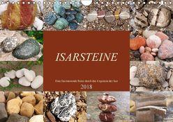 Isarsteine – Eine faszinierende Reise durch das Urgestein der Isar (Wandkalender 2018 DIN A4 quer) von Schimmack,  Michaela